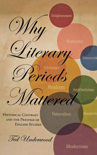 Why Literary Periods Mattered: Historical Contrast and the Prestige of English Studies