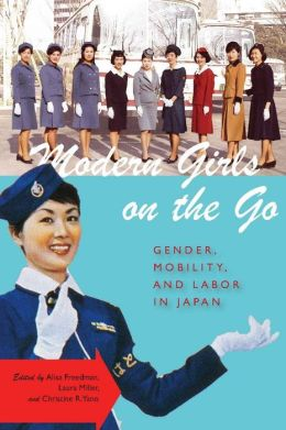 Modern Girls on the Go: Gender, Mobility, and Labor in Japan