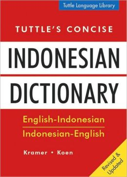 Tuttle's Concise Indonesian Dictionary: English-Indonesian, Indonesian-English