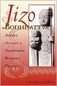 Jizo Bodhisattva: Modern Healing and Traditional Buddhist Practice