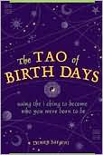 The Tao of Birth Days: Using the I Ching to Become Who You Were Born to Be