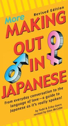 More Making Out in Japanese: Revised Edition
