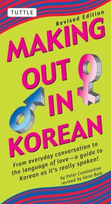 Making Out in Korean: Revised Edition