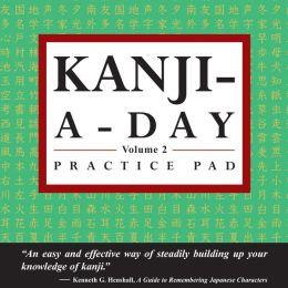Kanji a Day Practice Pad Volume 2