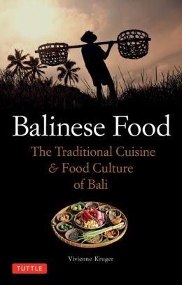 Balinese Food: The Traditional Cuisine & Food Culture of Bali
