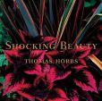 Book Cover Image. Title: Shocking Beauty:  (Tuttle Gardening Books), Author: Thomas Hobbs