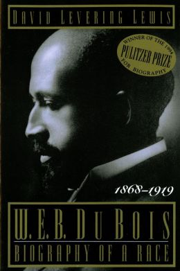 W. E. B. Du Bois: Biography of a Race, 1868-1919