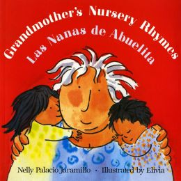 Grandmother's Nursery Rhymes / Las nanas de Abuelita