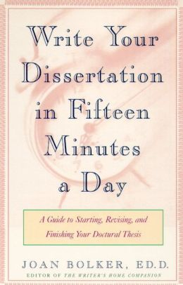 "... Worthy Reading: ""Writing Your Dissertation in Fifteen Minutes a Day"