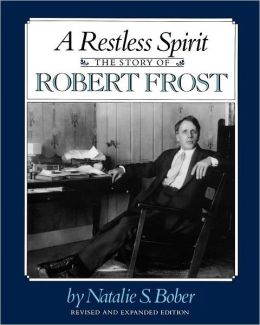 A Restless Spirit: The Story of Robert Frost