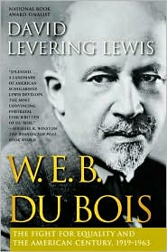 W. E. B. Du Bois: The Fight for Equality and the American Century, 1919-1963