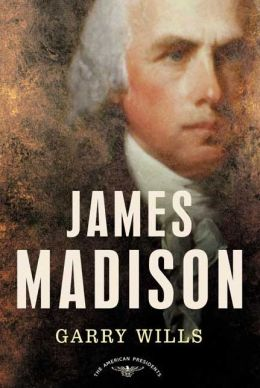 James Madison (American Presidents Series)