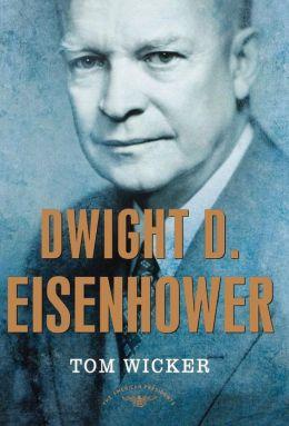 Dwight D. Eisenhower (American Presidents Series)