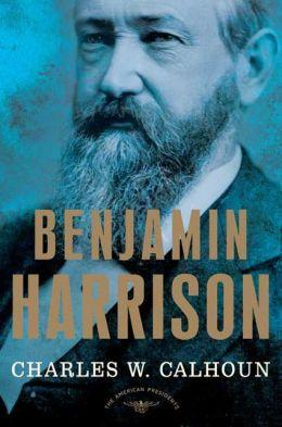 Benjamin Harrison (American Presidents Series)
