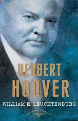 Herbert Hoover (American Presidents Series)