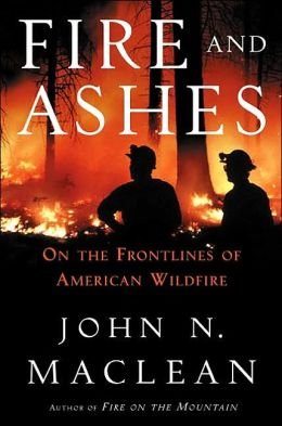 Fire and Ashes: On the Front Lines of American Wildfire