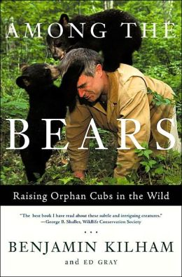 Among the Bears: Raising Orphan Cubs in the Wild