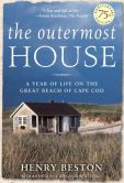Book Cover Image. Title: The Outermost House:  A Year of Life on the Great Beach of Cape Cod, Author: Henry Beston