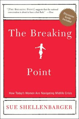 The Breaking Point: How the Female Midlife Crisis Is Transforming Today's Women