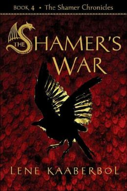 The Shamer's War (Shamer Chronicles Series #4)