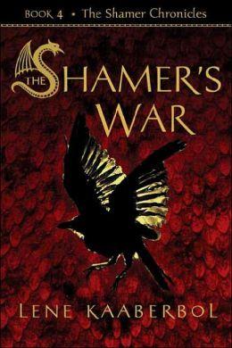The Shamer's War (Shamer Chronicles Series #4)
