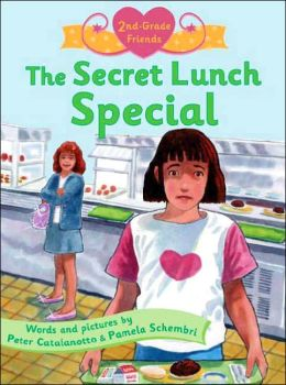 The Secret Lunch Special (Second-Grade Friends Series)