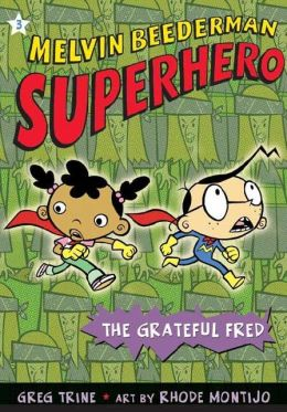 The Grateful Fred (Melvin Beederman, Superhero Series #3)