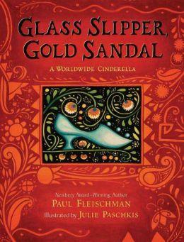 Glass Slipper, Gold Sandal: A Worldwide Cinderella