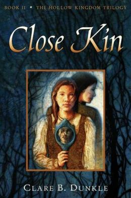 Close Kin (The Hollow Kingdom Trilogy #2)