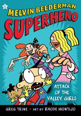 Attack of the Valley Girls (Melvin Beederman, Superhero Series #6)