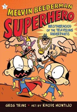 Brotherhood of the Traveling Underpants (Melvin Beederman, Superhero Series #7)