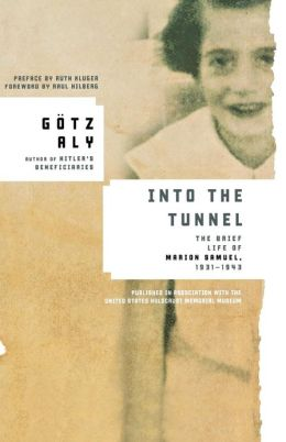 Into the Tunnel: The Brief Life of Marion Samuel, 1931-1943