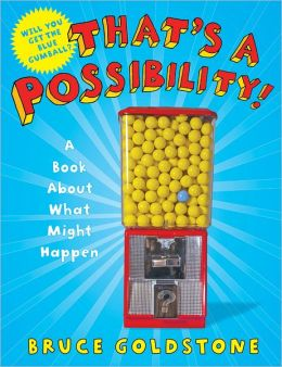 That's a Possibility!: A Book About What Might Happen