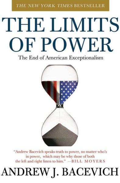 Ebooks free download txt format The Limits of Power: The End of American Exceptionalism iBook by Andrew J. Bacevich (English literature)