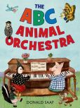 Book Cover Image. Title: The ABC Animal Orchestra, Author: Donald Saaf
