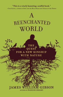 A Reenchanted World: The Quest for a New Kinship with Nature