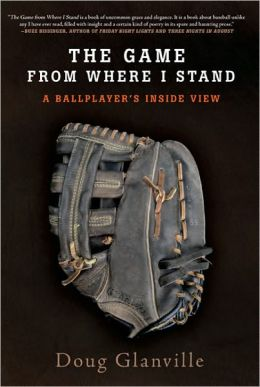 The Game from Where I Stand: A Ballplayer's Inside View