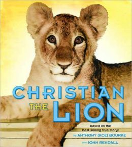 Christian the Lion (Henry Holt Edition)