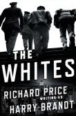 Book Cover Image. Title: The Whites, Author: Richard Price