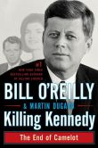 Book Cover Image. Title: Killing Kennedy:  The End of Camelot, Author: Bill O'Reilly