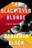 Book Cover Image. Title: The Black-Eyed Blonde:  A Philip Marlowe Novel, Author: Benjamin Black