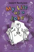 Book Cover Image. Title: My Life as a Joke, Author: Janet Tashjian