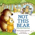 Book Cover Image. Title: Not This Bear:  A First Day of School Story, Author: Alyssa Satin Capucilli
