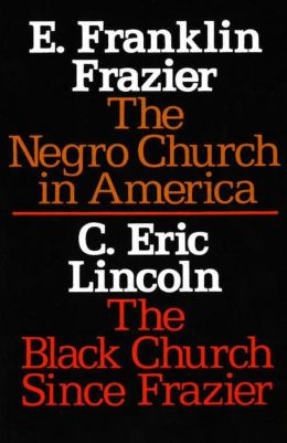 Negro Church in America/the Black Church since Frazier