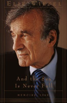And the Sea Is Never Full: Memoirs, 1969-