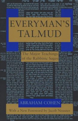 Everyman's Talmud: The Major Teachings of the Rabbinic Sages