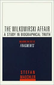 The Wilkomirski Affair: A Study in Biographical Truth