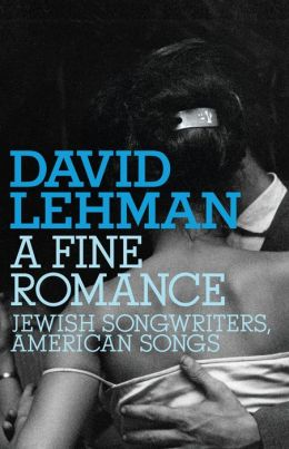 Fine Romance: Jewish Songwriters, American Songs