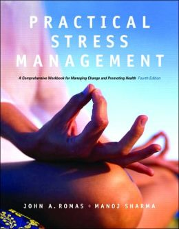 Practical Stress Management: A Comprehensive Workbook for Managing Change and Promoting Health [With CDROM]