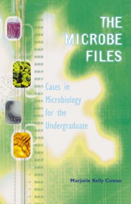 The Microbe Files: Cases in Microbiology for the Undergraduate